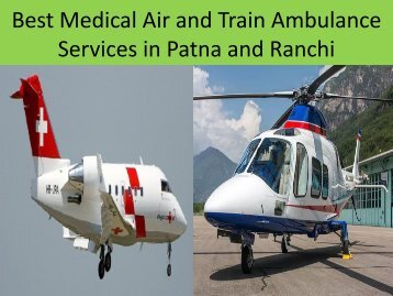 Best Medical Air and Train Ambulance Services in Patna and Ranchi