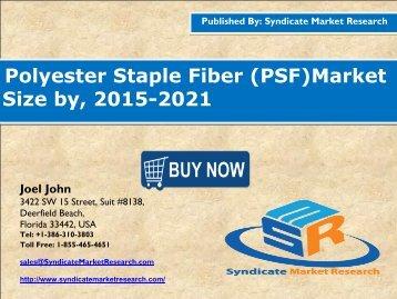 Polyester Staple Fiber (PSF) Market