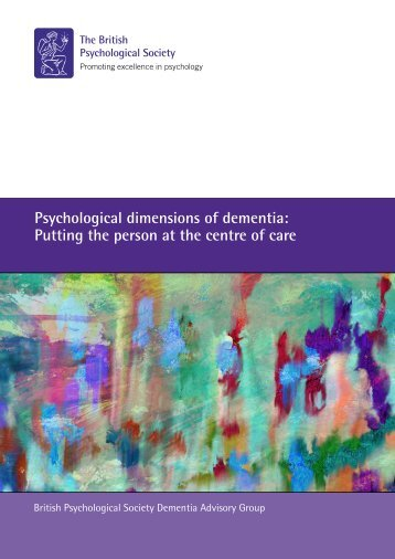 Psychological dimensions of dementia Putting the person at the centre of care