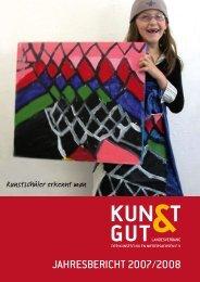 JAHRESBERICHT 2007/2008 - KUNST & GUT >> Startseite