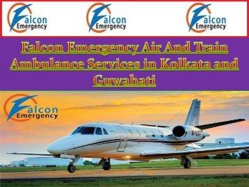 Falcon Emergency Air and Train Ambulance Services in Kolkata and Guwahati