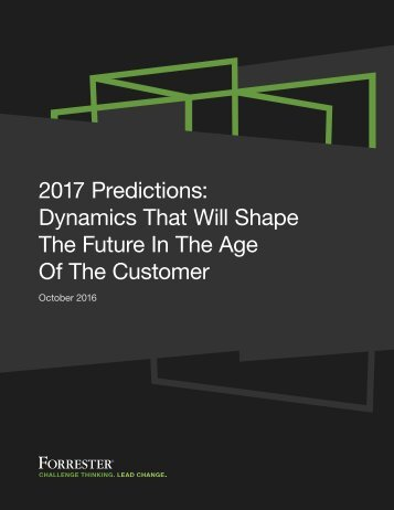 2017 Predictions Dynamics That Will Shape The Future In The Age Of The Customer