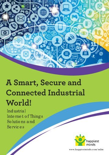 A Smart Secure and Connected Industrial World!