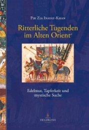 Ritterliche Tugenden im Alten Orient von Pir Zia Inayat-Khan (Leseprobe)