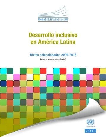 Desarrollo inclusivo en América Latina. Textos seleccionados 2009-2016