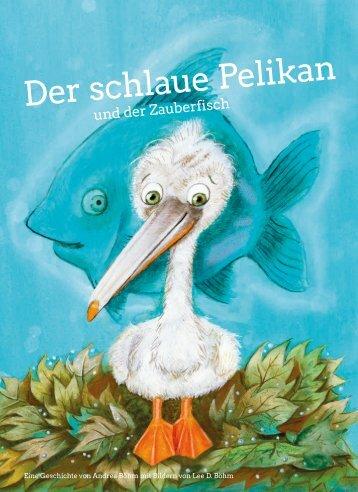 Der schlaue Pelikan und der Zauberfisch – Leseprobe
