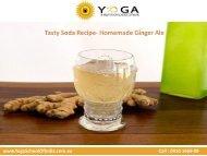 Tasty soda recipe- Homemade Ginger Ale
