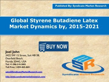 Global Styrene Butadiene Latex Market Dynamics by, 2015-2021