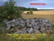 Från skogsklädd höjd till å-nära fält  På jakt efter gammal kultursten i fältlandskapet  Sven-Inge Windahl 2016