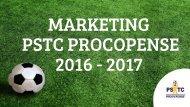 MARKETING PSTC PROCOPENSE 2016 - 2017