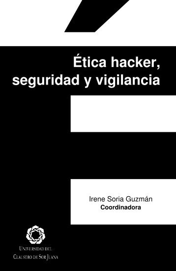 Ética hacker seguridad y vigilancia
