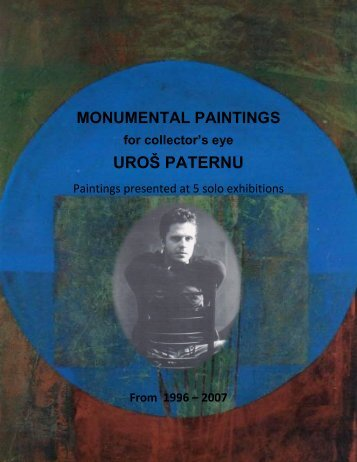 MONUMENTAL PAINTINGS for collector's eye, UROŠ PATERNU
