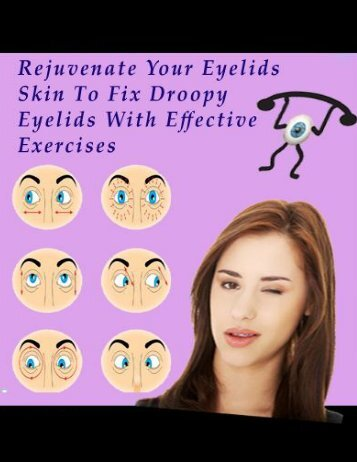Rejuvenate Your Eyelids Skin To Fix Droopy Eyelids With Effective Exercises