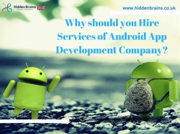Why should you Hire Services of Android App Development Company