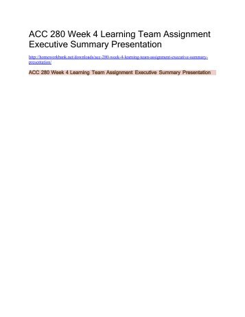 ACC 280 Week 4 Learning Team Assignment Executive Summary Presentation