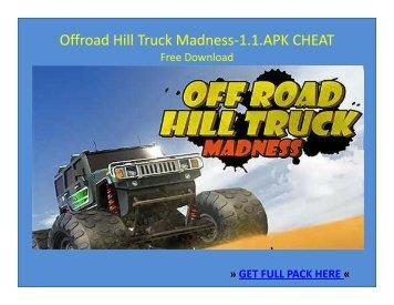 Offroad Hill Truck Madness-1.1.APK CHEAT FREE DOWNLOAD