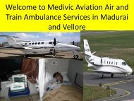 Welcome to Medivic Aviation Air and Train Ambulance Services from Vellore
