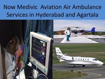 Now Medivic  Aviation Air Ambulance Services in Hyderabad and Aagartala