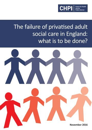 The failure of privatised adult social care in England what is to be done?