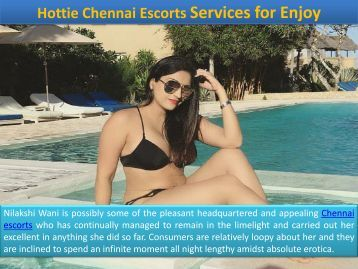 Best Hottie Escorts in Chennai to Meet and Enjoy