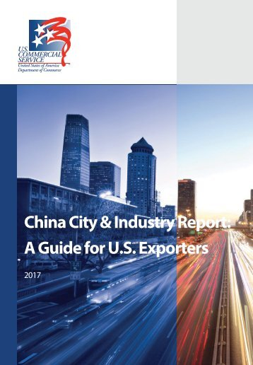 China City & Industry Report A Guide for U.S Exporters
