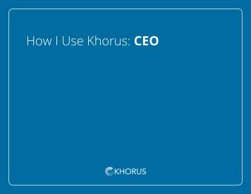 How I Use Khorus CEO