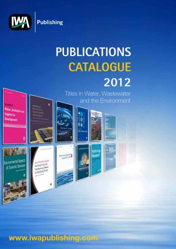 PUBLICATIONS CATALOGUE 2012 - IWA Publishing