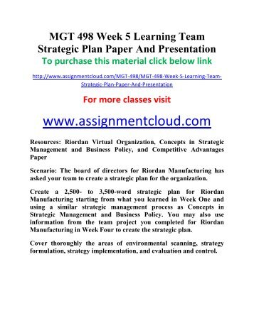 UOP MGT 498 Week 5 Learning Team Strategic Plan Paper And Presentation