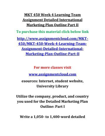 uop MKT 450 Week 4 Learning Team Assignment Detailed International Marketing Plan Outline Part II