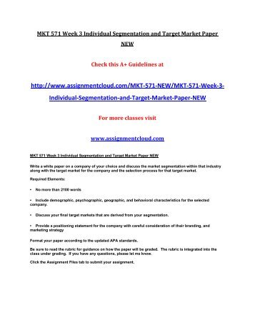 MKT 571 Week 3 Individual Segmentation and Target Market Paper NEW