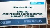 Stanisław Koziej PAŃSTWO JAKO PODMIOT BEZPIECZEŃSTWA CIĄGŁOŚĆ I ZMIANA