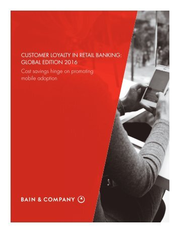 BAIN_REPORT_Customer_Loyalty_in_Retail_Banking_2016