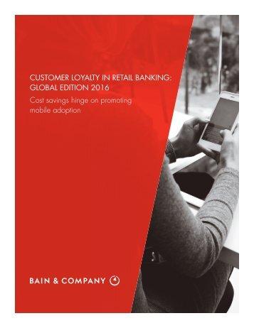 BAIN_REPORT_Customer_Loyalty_in_Retail_Banking_2016