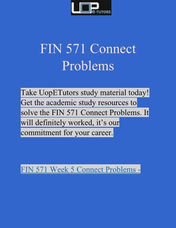 FIN 571 Connect Problems - UOP E Tutors