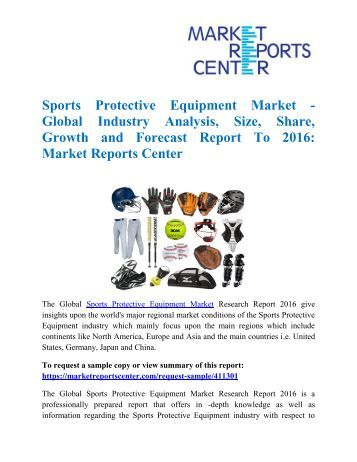 Sports Protective Equipment Market - Global Industry Analysis, Size, Share, Growth and Forecast Report To 2016:Market Reports Center