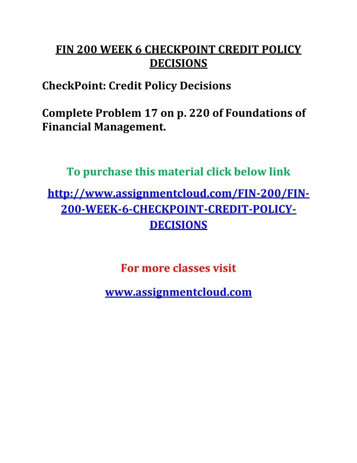 fin200 week 6 checkpoint credit policy decision Benetton group problem-solution click here for the solution the questions in this exercise are based on the benetton group, a company headquartered in italy and known in the united states primarily for one of its brands of fashion apparelunited colors of benetton.