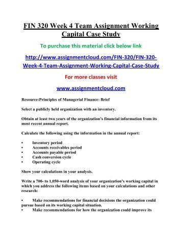 FIN 320 Week 4 Team Assignment Working Capital Case Study