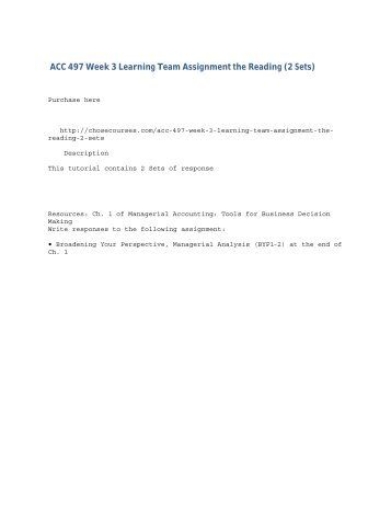 acc 497 broadening your perspective managerial analysis Acc 497 week 3 learning team assignment from the reading (2 sets) for more classes visit wwwacc497tutorialcom this tutorial contains 2 sets of response resources: ch 1 of managerial accounting: tools for business decision making write responses to the following assignment: broadening your perspective, managerial analysis (byp1-2) at the end .