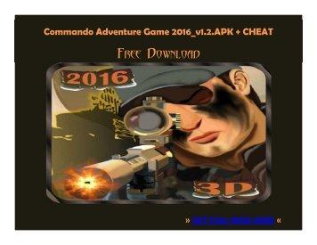 Commando Adventure 2016 v1.2 APK + CHEAT FREE DOWNLOAD