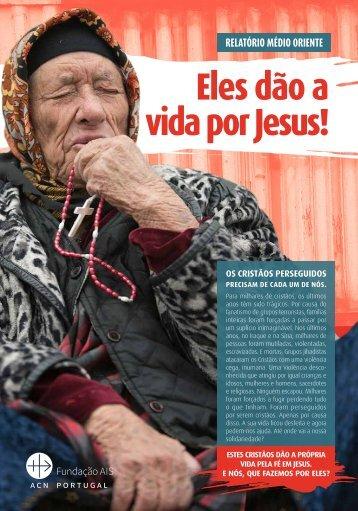 Eles dão a vida por Jesus!