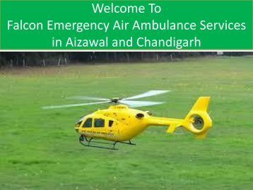 Falcon Emergency Air  ambulance services in Dehradun and Coimbator