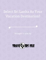 Select Sri Lanka As Your Vacation Destination!