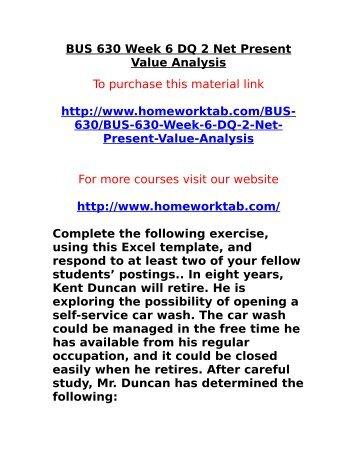Bus 630 Week 6 Dq 2 Net Present Value Analysis