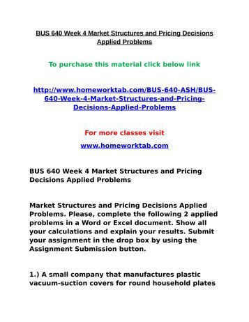 Market structures and pricing decisions applied problems bus 640 ashford university