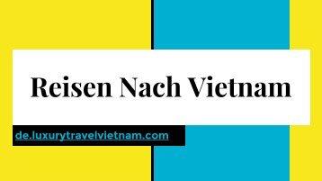 Vietnam Reisen Individuell | Reisen Nach Vietnam