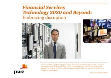 Financial Services Technology 2020 and Beyond Embracing disruption