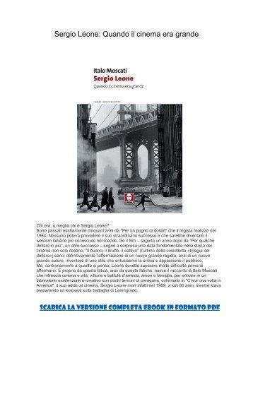 [ SCARICA ] Sergio Leone Quando il cinema era grande PDF