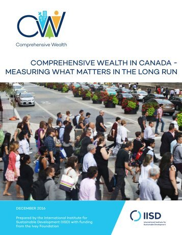 COMPREHENSIVE WEALTH IN CANADA - MEASURING WHAT MATTERS IN THE LONG RUN