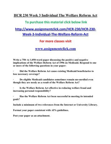hcr 230 week 3 the welfare reform act Snaptutorial is a online tutorial store we provides hcr 230 week 3 assignment welfare reforms act.