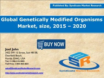 Global Genetically Modified Organisms Market Size, 2015 - 2020